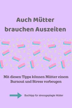 Buchtipp nicht nur für Mütter: Tipps um einem Burnout vorzubeugen und Stress abzubauen. Sport, Auszeiten, Ernährung, psychische Beratung, Zeitmanagement, Nein sagen lernen #Psychologie #stress
