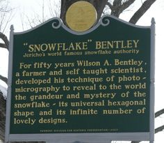 State marker for Snowflake Bentley Museum in Jericho Vermont. Snowflake Photos, Snowflakes, Frozen Book, Snowflake Bentley, Hills And Valleys, I Love Snow, Mountain States, Meteorology, Green Mountain