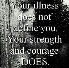 """Your illness does not define you. Your strength & courage DOES."" #PCOS"