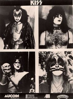 KISS  Gene Simmons(the demon), Paul Stanley(the starchild), Ace Freely(the spaceman), and Peter Criss(the cat)