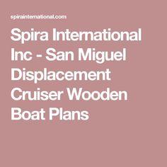 Spira International Inc - San Miguel Displacement Cruiser Wooden Boat Plans