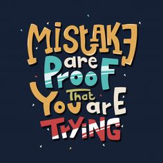 Hand Drawn Lettering Mistake Are Proof That You Are Trying Quote Typography Vector Lettering For T Shirt Design Printing Postcard And Wallpaper Blue Background Try Quotes, Funky Quotes, Swag Quotes, Life Quotes, Sassy Quotes, Deep Quotes, Change Quotes, Quotes Motivation, Motivational Quotes Wallpaper