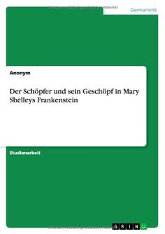 Der Schöpfer und sein Geschöpf in Mary Shelleys Frankenstein (German Edition) @ niftywarehouse.com #NiftyWarehouse #Frankenstein #Halloween #Horror #HorrorMovies #ClassicHorror #Movies
