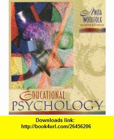 Educational Psychology, CD 8th, Eighth Edition, ROM Included (9780030086694) Anita Woolfolk , ISBN-10: 0030086698  , ISBN-13: 978-0030086694 ,  , tutorials , pdf , ebook , torrent , downloads , rapidshare , filesonic , hotfile , megaupload , fileserve