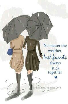 No matter the weather best friends always stick together - Rose Hill Designs: Heather Stillufsen Best Friends Sister, Best Friends Forever, True Friends, My Best Friend, Soul Friend, Friend Loves, Family Quotes Love, Rose Hill Designs, Drawings Of Friends