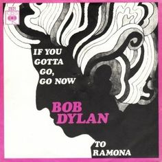 Bob Dylan - If You Gotta Go, Go Now / To Ramona (Vinyl) at Discogs