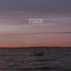 ripple ~ THE ISLAND