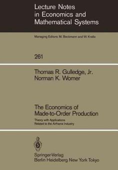 The Economics of Made-to-Order Production: Theory With Applications Related to the Airframe Industry