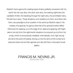 "Francis M. Nevins Jr. - ""Woolrich had a genius for creating types of story perfectly consonant with his world:..."". writing, doomed, writers, stories, story, suspense, storytelling, hysteria, hunted, alfred-hitchcock, cornell-woolrich, nightmarish"