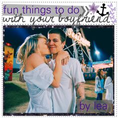 """40 fun things to do with your boyfriend c:"" by beautiful-tip-girls ❤ liked on Polyvore"