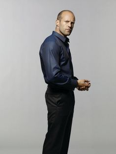 Jason Statham.@Melissa Lineberger We should get your brother into some color.  Isn't this nice without getting bright.  Move slowly. Ha ha.