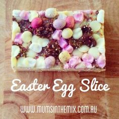 Easter Egg Slice - Mums in the Mix