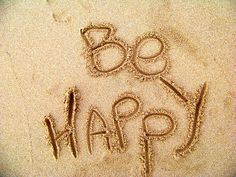 No Worries Be Happy Don't let people govern your feelings. Be HAPPY. Find your happy place in all situations and go there in your mind (e. the beach) until the coast is clear.