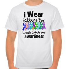 I Wear Ribbons For Lynch Syndrome Awareness Tshirts