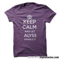Keep Calm and let alyss purple purple Handle it Personalized T- Shirt - You can buy this shirt from mynametee .com