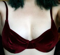 Velvet burgundy bra  Nostalgic for Me for I used to have several velvet Victoria's Secret bras in high school