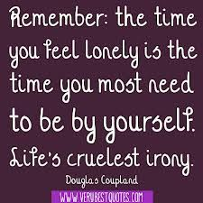 best quote about loneliness - Cerca con Google