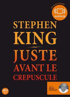 """""""Juste avant le crépuscule"""" de Stephen King, lu par Michel Raimbault. Editions Audiolib."""