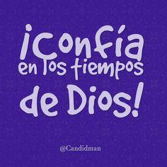 ¡Confía en los tiempos de Dios! @candidman #Frases #Dios #Motivacion #Candidman