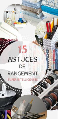 15 ASTUCES DE RANGEMENT SUPER INTELLIGENTES