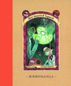 HIRMUHAIGLA. Sari õnnetuid lugusid. Kaheksas raamat. Lemony Snicket. Draakon & Kuu