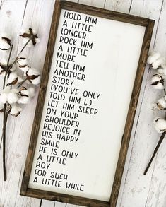 Hold him a little longer, Rock him a little more. Tell him another story (Youve only told him four). Let him sleep on your shoulder, Rejoice in his happy smile. He is only a little boy For such a little while. Such a perfectly sweet sentiment for a little boys room or nursery. This