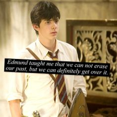 This is the very reason why I related to him so when I read the book, and when I saw the movie. Edmund gave me hope I love him for it