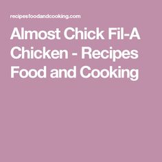 Almost Chick Fil-A Chicken - Recipes Food and Cooking