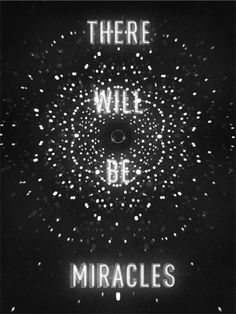 there will be miracles.