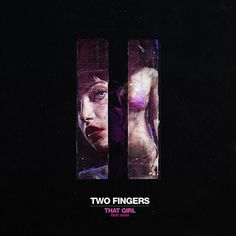 Two Fingers - That Girl