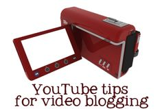 Suggestions for those wanting to get further in video blogging, or vlogging