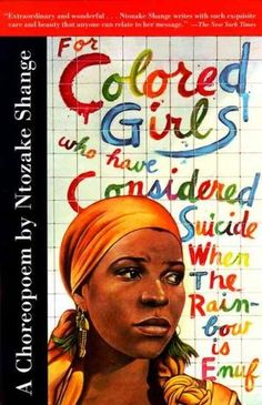 """""""For Colored Girls Who Have Considered Suicide When The Rainbow Is Enuf"""" with author Ntozake Shange, Paul Davis is the illustrator. I read this book for the first time when I was about 9 and I have read this book times African American Literature, African American History, American Women, This Is A Book, Love Book, Caricatures, Ntozake Shange, Books To Read, My Books"""