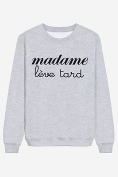 Sweat Madame Lève Tard - brodé - Taille M