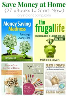 how to save money at home 27 ebooks to help you save money now