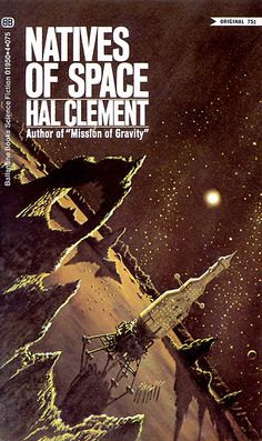 Hal Clement - Natives Of Space (Ballantine:1970) | cover art by Dean Ellis