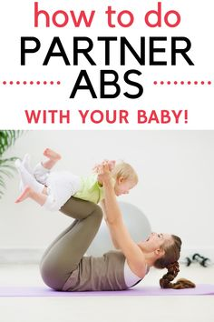 Try partner abs with your baby for a fun mom and baby exercise that both of you will love. Bond with your baby while toning your ab muscles - it's a win win!