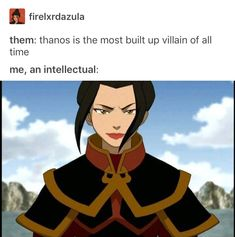I'm sorry... Thanos ain't got nothing on Azula