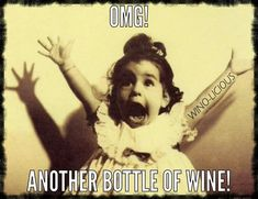My EXACT reaction!                                                                                                                                                     More #WineWednesday #winequotes