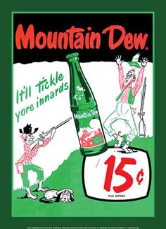 """A brief history of Mountain Dew. Two brothers, Ally and Barney Hartman, were bottling a lithiated-lemon flavor) drink as a personal mixer for hard-liquor. They jokingly called the drink """"Mountain Dew"""" after Tennessee Mountain Moonshine. Pin Up Vintage, Vintage Tin Signs, Photo Vintage, Vintage Ads, Vintage Prints, Vintage Posters, Vintage Photos, Vintage Food, Vintage Stuff"""