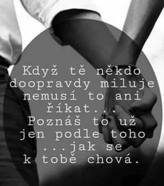 To uz viem. Lovers Quotes, Life Quotes, Words Can Hurt, Interesting Quotes, Wallpaper Quotes, Motto, Wise Words, Quotations, Motivational Quotes
