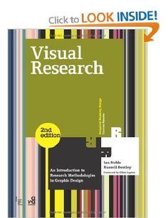 Visual Research: An Introduction to Research Methodologies in Graphic Design Required Reading Range: Amazon.co.uk: Ian Noble, Russell Bestle...