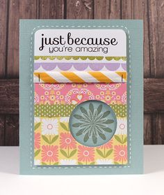 Just Because You're Amazing ,March 2013 Card Kit.