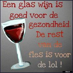 Een glas wijn.. Wine Quotes, Food Quotes, Jokes Quotes, Funny Quotes, Dinner Recipes For Kids, Kids Meals, Alcohol Quotes, Word Sentences, Dutch Quotes