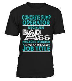 Concrete Pump Operator - What I Do | Job Shirts | PinterestConcrete Pump Operator