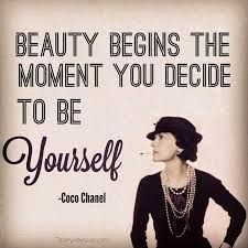 """Beauty begins the moment you decide to be yourself"" - Coco Chanel Quote Great Quotes, Quotes To Live By, Me Quotes, Motivational Quotes, Inspirational Quotes, Family Quotes, The Words, Coco Chanel Quotes, Vintage Quotes"