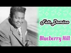 Fats Domino - Blueberry Hill - YouTube