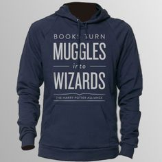 """""""Books Turn Muggles Into Wizards"""" hoodie from the Harry Potter Alliance (there's a t-shirt, too!)"""