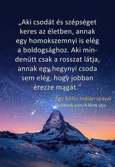 Egy bölcs indián szavai...♡ Motivational Quotes, Inspirational Quotes, Quotes About Everything, Word 2, Picture Quotes, Happy Life, Destiny, Einstein, Qoutes