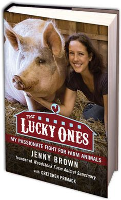 By JENNY BROWN (Woodstock Farm Sanctuary Director) with Gretchen Primack WINNER OF VEGNEWS' EDITORS 2012 BOOK OF THE YEAR AWARD! Jenny Brown was once a successful television professional. But after a