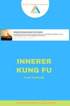 Stärke Deine Körper-Intelligenz mit Yuen Methode! Shaolin Kung Fu, Intuition, Waves, Letters, Chart, True Words, Health, Letter, Ocean Waves